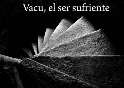 Vacu, el ser sufriente